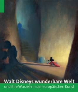 Walt Disneys Wunderbare Welt Und Ihre Wurzeln in Der Europaischen Kunst