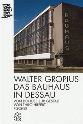 Walter Gropius, Das Bauhaus in Dessau