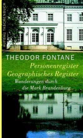 Wanderungen durch die Mark Brandenburg / Personenregister. Geographisches Register