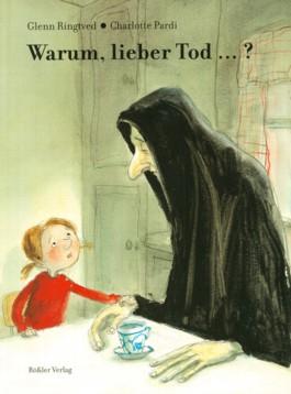 Warum, lieber Tod ...?