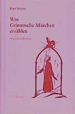 Was Grimmsche Märchen erzählen. Original und Deutung