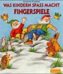 Was Kindern Spaß macht, Fingerspiele