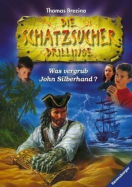 Die Schatzsucher Drillinge - Was vergrub John Silberhand?