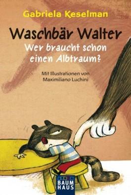 Waschbär Walter - Wer braucht schon einen Albtraum?