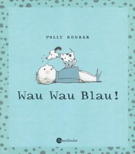 Wau Wau Blau!
