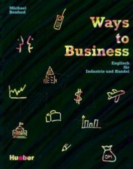 Ways to Business. Englisch für Industrie und Handel / Ways to Business
