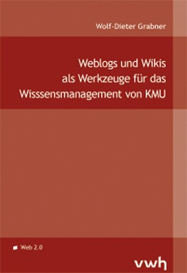 Weblogs und Wikis als Werkzeuge für das Wissensmanagement von KMU
