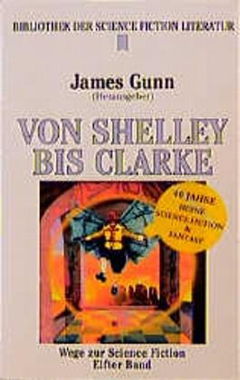 Wege zur Science Fiction 11. Von Shelley bis Clark.