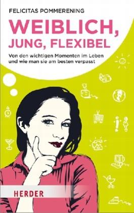 Weiblich, jung, flexibel