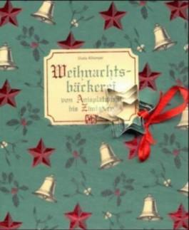 Weihnachtsbäckerei von Anisplätzchen bis Zimtstern, m. 3 Ausstechförmchen