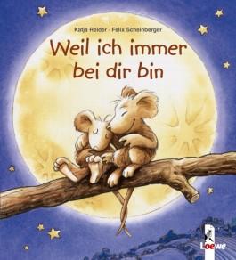 Weil Ich Immer Bei Dir Bin Von Katja Reider Bei Lovelybooks Kinderbuch