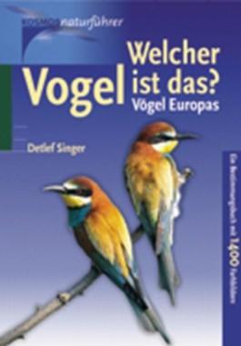 Welcher Vogel ist das? Vögel Europas. Ein Bestimmungsbuch