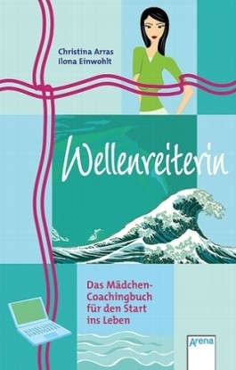 Wellenreiterin - Das Mädchen-Coachingbuch für den Start ins Leben