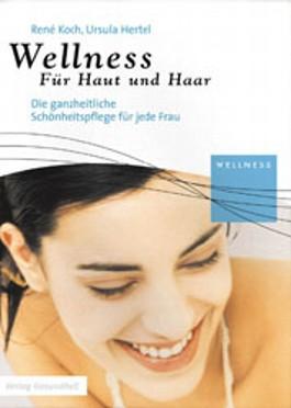 Wellness für Haut und Haar