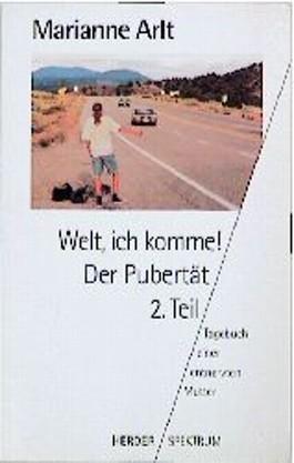Welt, ich komme! Der Pubertät 2. Teil