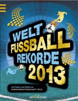 Welt-Fußball-Rekorde 2013
