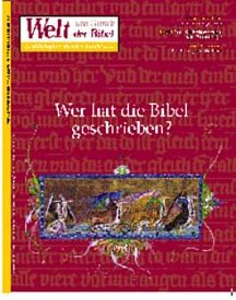 Welt und Umwelt der Bibel / Wer hat die Bibel geschrieben?