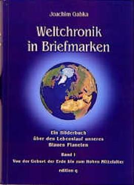 Weltchronik in Briefmarken, Bd.1, Von der Geburt der Erde bis zum hohen Mittelalter