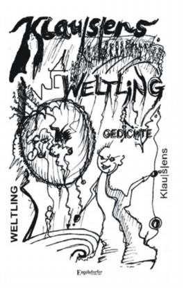 Weltling - Gedichte über das Flüchten, das Woanderssein oder den ewigen Unverstand
