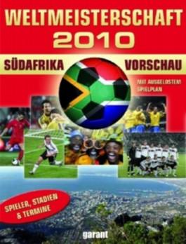 Weltmeisterschaft 2010 Südafrika - Vorschau