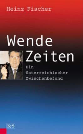 Wende Zeiten. Ein österreichischer Zwischenbefund