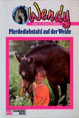 Wendy, Bd.6, Pferdediebstahl auf der Weide