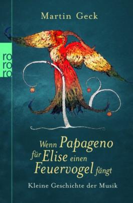 Wenn Papageno für Elise einen Feuervogel fängt