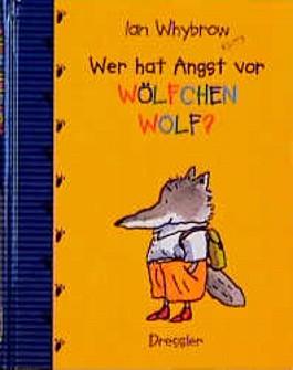 Wer hat Angst vor Wölfchen Wolf?