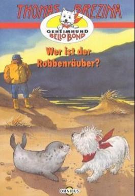 Geheimhund Bello Bond - Wer ist der Robbenräuber?
