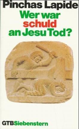 Wer war Schuld an Jesu Tod?