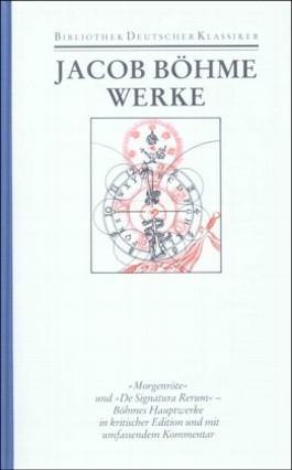 Werke. Morgenröte /De Signatura Rerum / Werke in einem Band