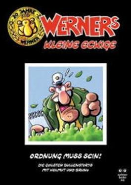 Werner's kleine Eckige 02. Ordnung muss sein. Die Goilsten Bullenstorys mit Helmut und Bruno