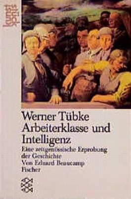 Werner Tübke 'Arbeiterklasse und Intelligenz'