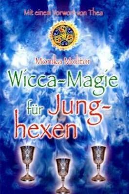 Wicca-Magie für Junghexen