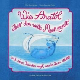 Wie Anatol über das weite Meer segelt