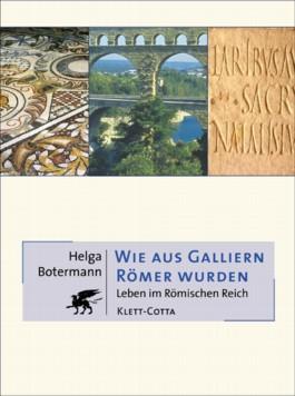 Wie aus Galliern Römer wurden