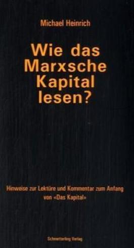Wie das Marxsche Kapital lesen?