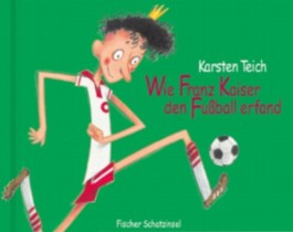 Wie Franz Kaiser den Fußball erfand