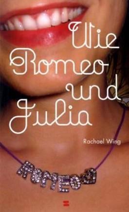 Wie Romeo und Julia (Rachael Wing)