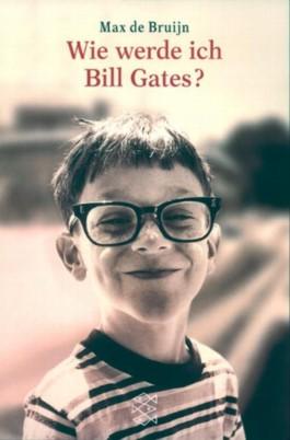 Wie werde ich Bill Gates?