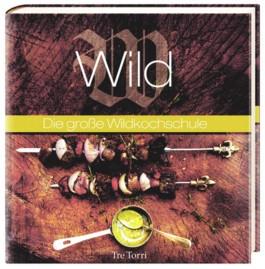 Wild - Die große Kochschule