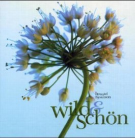 Wild & schön