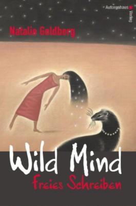 Wild Mind - Freies Schreiben