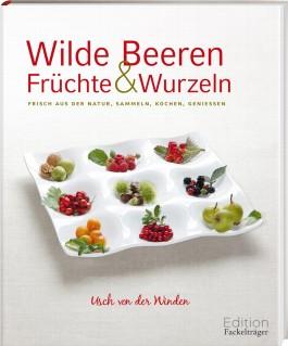 Wilde Beeren, Früchte und Wurzeln