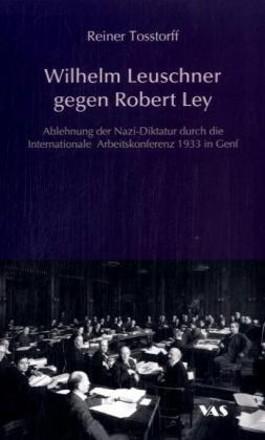 Wilhelm Leuschner gegen Robert Ley