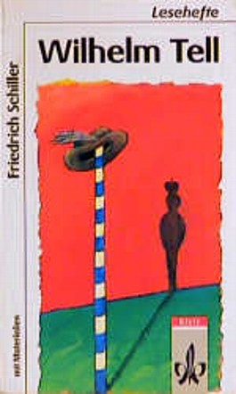 Wilhelm Tell. (Lernmaterialien) (Lesehefte für den Literaturunterricht)