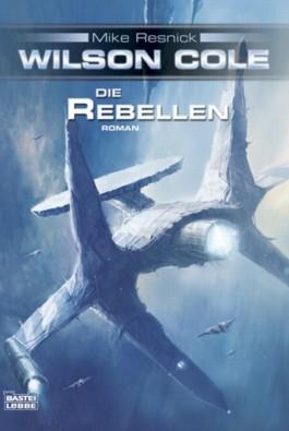 Wilson Cole - Die Rebellen