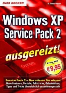 Windows XP Service Pack 2 ausgereizt!