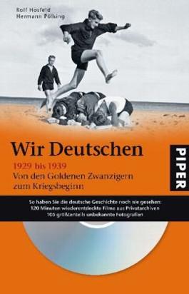 Wir Deutschen 1929 bis 1939