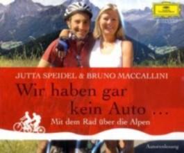 Wir haben gar kein Auto - Mit dem Rad über die Alpen